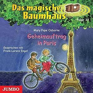 Geheimauftrag in Paris (Das magische Baumhaus 33) Hörbuch