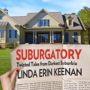 Suburgatory: Twisted Tales from Darkest Suburbia | [Linda Erin Keenan]