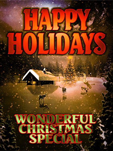 Happy Holidays: Wonderful Christmas Special