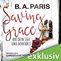 Saving Grace: Bis dein Tod uns scheidet Audiobook by B. A. Paris Narrated by Christiane Marx