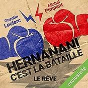 Hernanani - C'est la bataille : Le rêve | Michel Pimpant, Quentin Leclerc