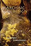 Archaic Design (0979513715) by Clayton Eshleman
