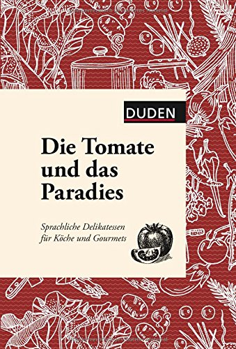die-tomate-und-das-paradies-sprachliche-delikatessen-fur-koche-und-gourmets