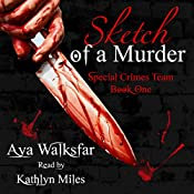 Sketch of a Murder: The Special Crimes Team, Book 1 | Aya Walksfar