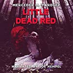 Little Dead Red | Mercedes M. Yardley