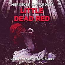 Little Dead Red Audiobook by Mercedes M. Yardley Narrated by Joe Hempel