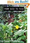 From Seed to Feed - A Horticultural J...