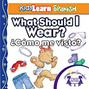 Kids Learn Spanish: What Should I Wear? (Clothing): ¿Cómo Me Visto? | [Kim Mitzo Thompson]