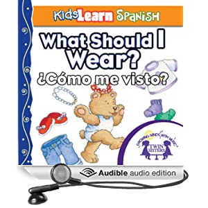 Kids Learn Spanish: What Should I Wear? (Clothing): ¿Cómo
