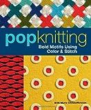 Pop Knitting: Bold Motifs Using Color & Stitch [ペーパーバック] / Britt-Marie Christoffersson (著); Interweave Pr (刊)