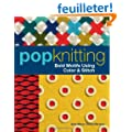 Pop Knitting: Bold Motifs Using Color & Stitch