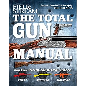 The Total Gun Manual (Field & Stream): 335 Essential Shooting Skills by Phil Bourjaily