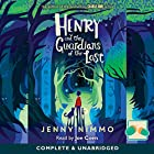 Henry and the Guardians of the Lost Hörbuch von Jenny Nimmo Gesprochen von: Joe Coen