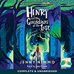 Henry and the Guardians of the Lost   Jenny Nimmo