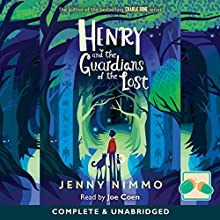 Henry and the Guardians of the Lost Audiobook by Jenny Nimmo Narrated by Joe Coen