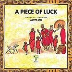 A Piece of Luck   Aranya Jain
