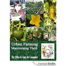 Urban Farming: Maximizing Yield (English Edition)
