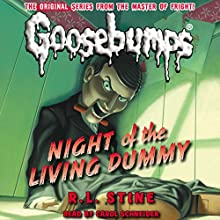 Classic Goosebumps: Night of the Living Dummy (       UNABRIDGED) by R.L. Stine Narrated by Carol Schneider