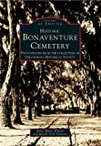 img - for Historic Bonaventure Cemetery: GA Historical Society (GA) (Images of America) book / textbook / text book