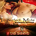 Imperfect Mate: ROAR, Book 4 Audiobook by Lia Davis Narrated by Annika Hart