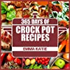 Crock Pot: 365 Days of Crock Pot Recipes (Crock Pot, Crock Pot Recipes, Crock Pot Cookbook, Slow Cooker, Slow Cooker Cookbook, Slow Cooker Recipes, Slow ... Meals, Crock-Pot Meals) (English Edition)