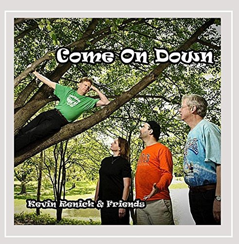 Kevin Renick and Friends - Come On Down