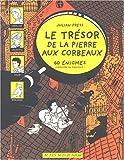 """Afficher """"Le Trésor de la pierre aux corbeaux"""""""