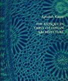 img - for The Mosque in Early Ottoman Architecture by Aptullah Kuran (1968-12-01) book / textbook / text book