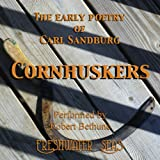 The Early Poetry of Carl Sandburg: Cornhuskers