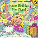 Happy Birthday, Miss Piggy! (Lift-the-flap Books) (0140555722) by Inches, Alison