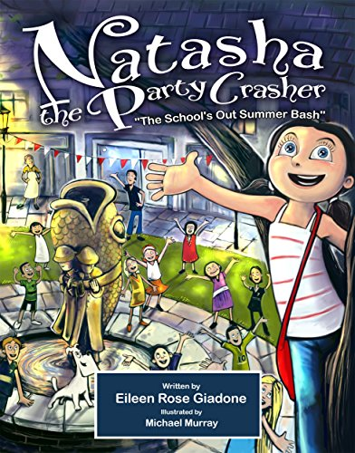 Natasha The Party Crasher: The School's Out Summer Bash by Eileen Rose Giadone ebook deal