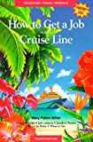 How to Get a Job With a Cruise Line: How to Sail Around the World on Luxury Cruise Ships and Get Paid for It (4th Edition)