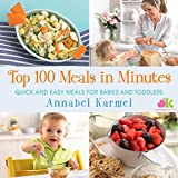 Top 100 Meals in Minutes: Quick and Easy Meals for Babies and Toddlers