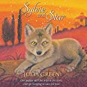 Sylvie and Star Audiobook by Julia Green Narrated by Sophie Aldred