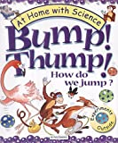 img - for Bump! Thump! How Do We Jump? (At Home with Science (Kingfisher)) book / textbook / text book