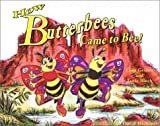 How Butterbees Came to Bee! (2nd Revised Edition)
