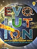 Tick Tock Evolution: Why Did Fish Grow Feet? and Other Stories of Life on Earth