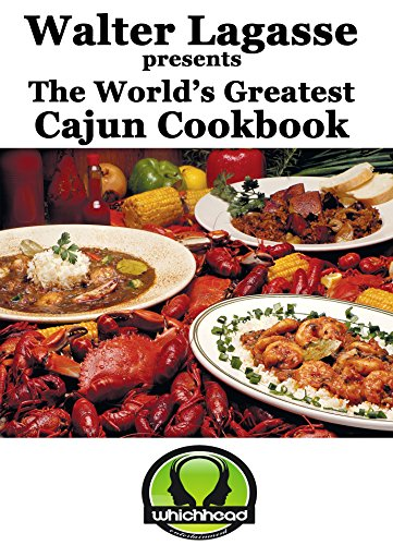 Walter Lagasse presents The World's Greatest Cajun Cookbook (Walter Lagasse's Cookbook Series) by Walter Lagasse