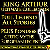 "Image of KING ARTHUR AND THE KNIGHTS OF THE ROUND TABLE ULTIMATE COLLECTION - Including ""Le Morte D'Arthur"", Celtic, Medieval and European Mythology, British Myths and Legends of the  Middle Ages"
