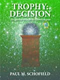 TROPHY: DECISION (The Trophy Saga Book 3)