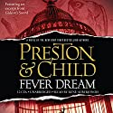 Fever Dream Audiobook by Lincoln Child, Douglas Preston Narrated by Rene Auberjonois