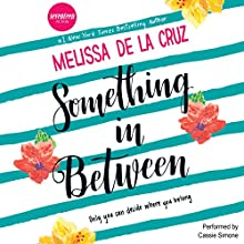 Something in Between Audiobook by Melissa de la Cruz Narrated by Cassie Simone