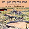 Los Lunas Decalogue Stone: Eighth-Century Hebrew Monument in New Mexico Audiobook by Donald N. Panther-Yates Narrated by David Coatney