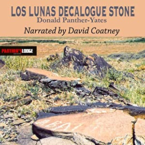 Los Lunas Decalogue Stone: Eighth-Century Hebrew Monument in New Mexico | [Donald N. Panther-Yates]