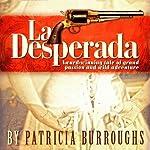 La Desperada   Patricia Burroughs