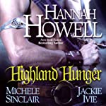 Highland Hunger | Hannah Howell,Michele Sinclair,Jackie Ivie