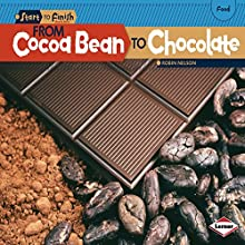 From Cocoa Bean to Chocolate Audiobook by Robin Nelson Narrated by  Intuitive