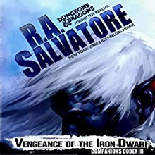 Vengeance of the Iron Dwarf: Legend of Drizzt: Companions Codex, Book 3 (       UNABRIDGED) by R. A. Salvatore Narrated by Victor Bevine