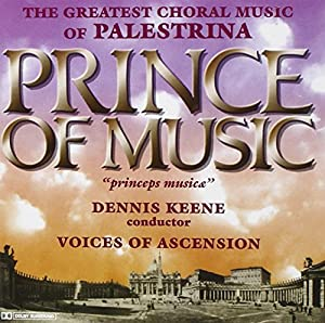 Prince of Music: Choral Music of Palestrina