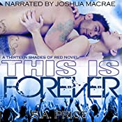 This Is Forever: 13 Shades of Red, Book 2 | S. A. Price